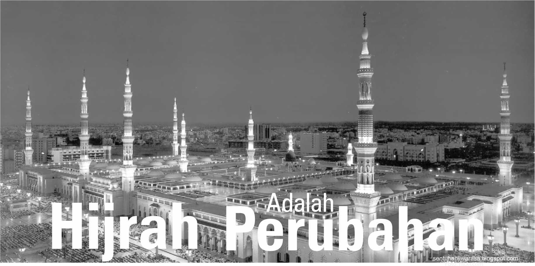HIJRAH ADALAH PERUBAHAN