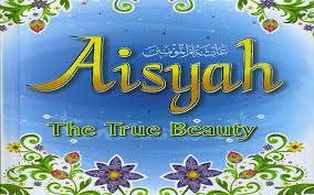 AISYAH RA, SOSOK EMANSIPASI DI MASA RASULULLAH