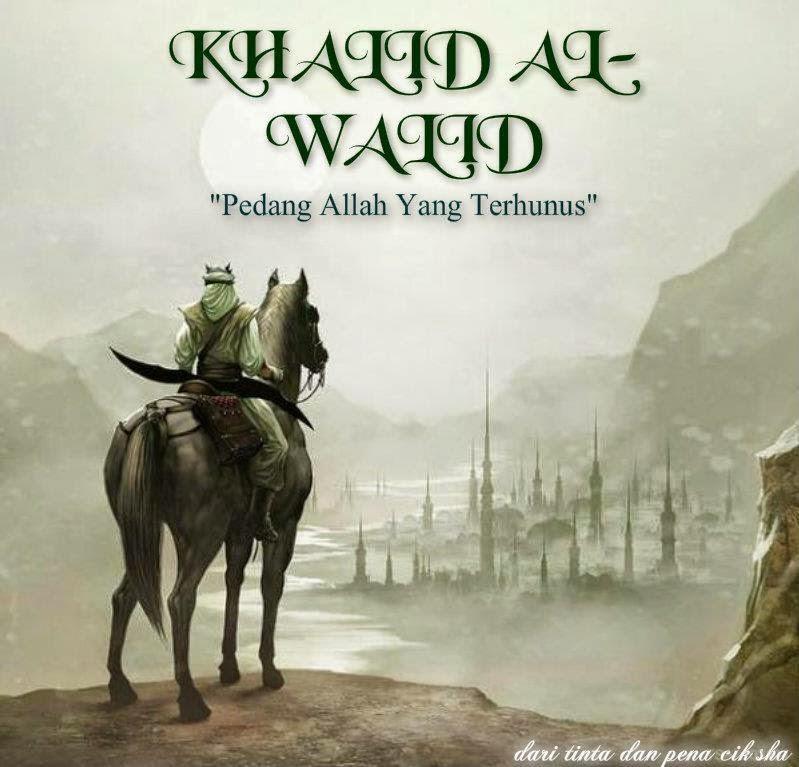 Tokoh Militer Panglima Islam yang Terhormat Khalid bin al-Walid