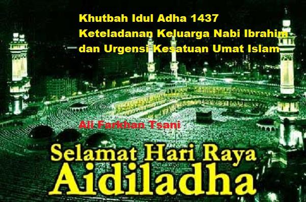 Khutbah Idul Adha 1437: Keteladanan Ibrahim dan Urgensi Kesatuan Umat