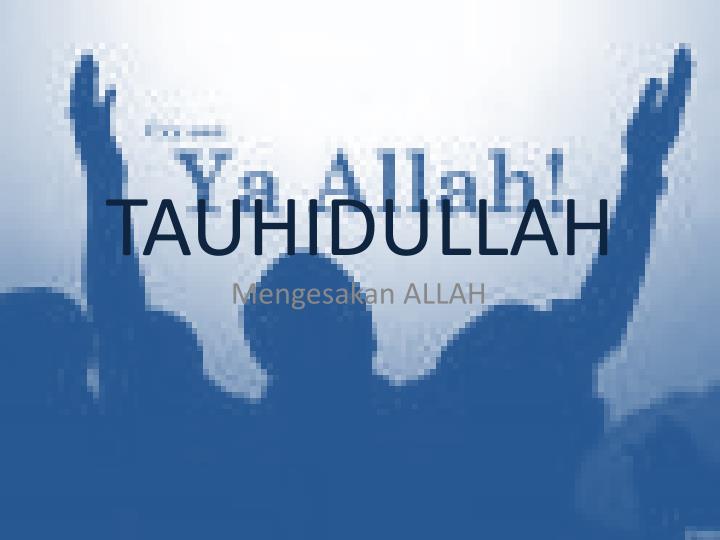 Prinsip Tauhidullah Bagi Setiap Muslim