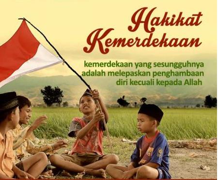 Makna Kemerdekaan Bagi Umat Islam Indonesia
