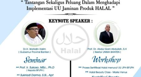 Seminar Tantangan, Peluang Industri Halal Akan Diselenggarakan UNMA di Serang