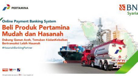 BNI Syariah Layani Transaksi Pembayaran Produk Pertamina di Aceh