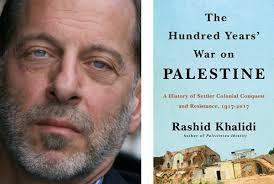 Prof Rashid Khalidi: Perang 100 Tahun di Palestina